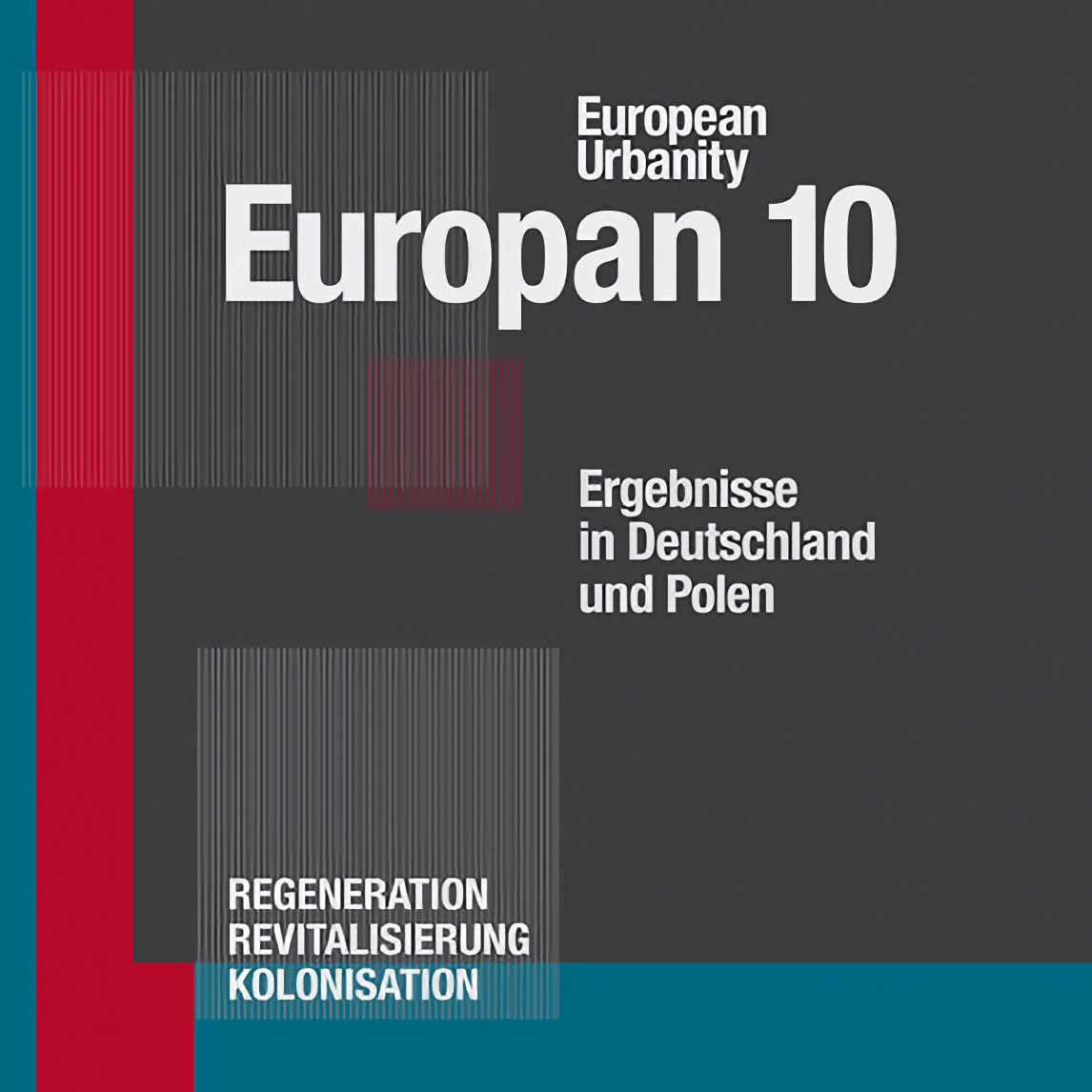 Europan 10<br /> European Urbanity / Kolonisation, Revitalisierung, Regeneration