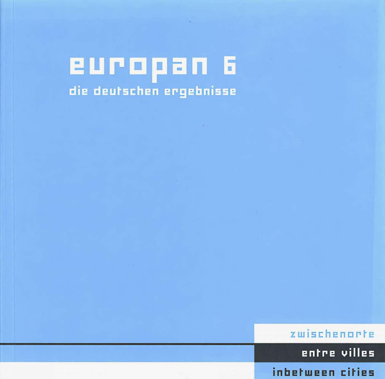 Europan 6<br /> Zwischenorte / Architektur im Prozess zur urbanen Erneuerung