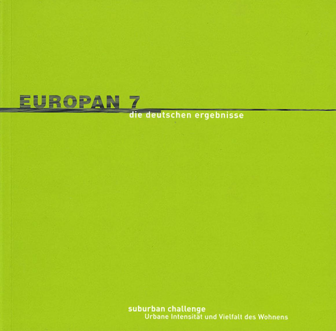 Europan 7<br /> Suburban Challenge / Urbane Intensität und Vielfalt des Wohnens