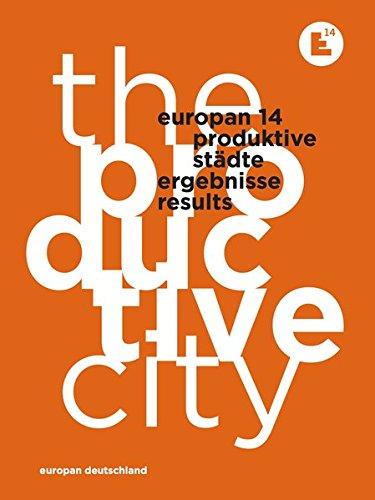 Europan 14<br /> Productive Cities – Produktive Städte